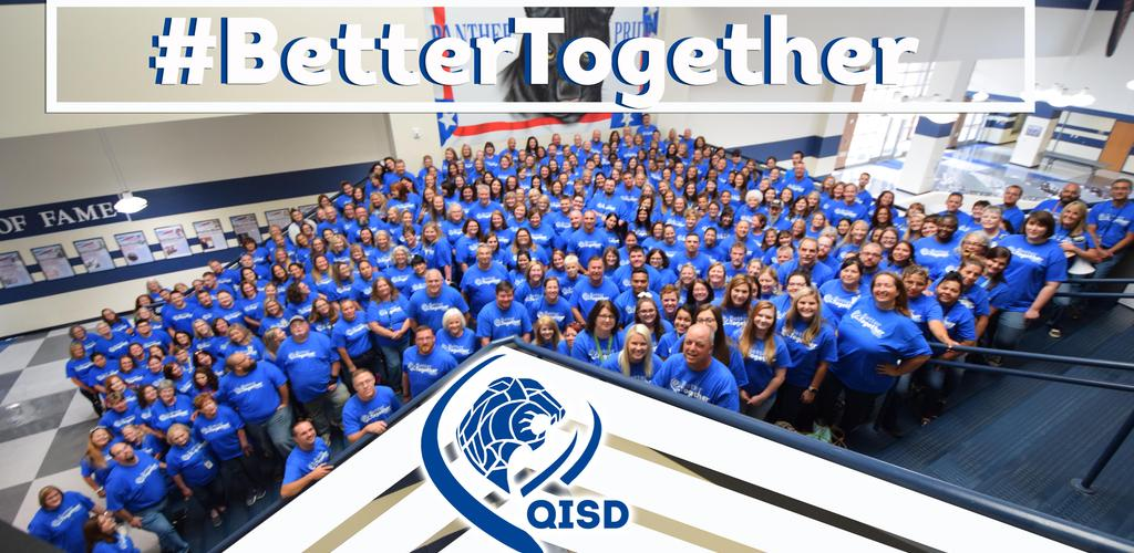 QISD STAFF with #BetterTogether
