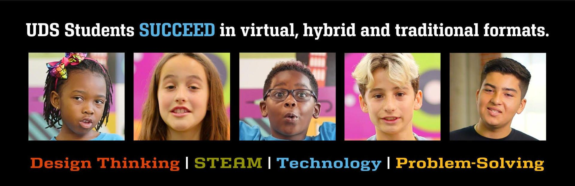 Urban Discovery Students SUCCEED in virtual, hybrid and traditional environments.