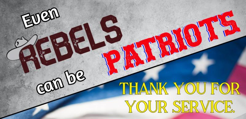 Even Rebels can be Patriots. Thank you for your service.