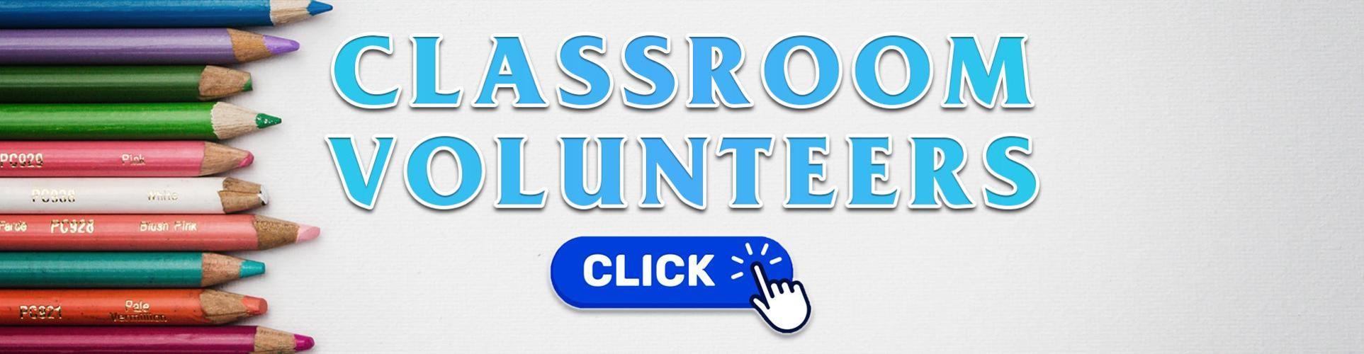 Classroom Volunteers Needed! Click Here to Express an Interest