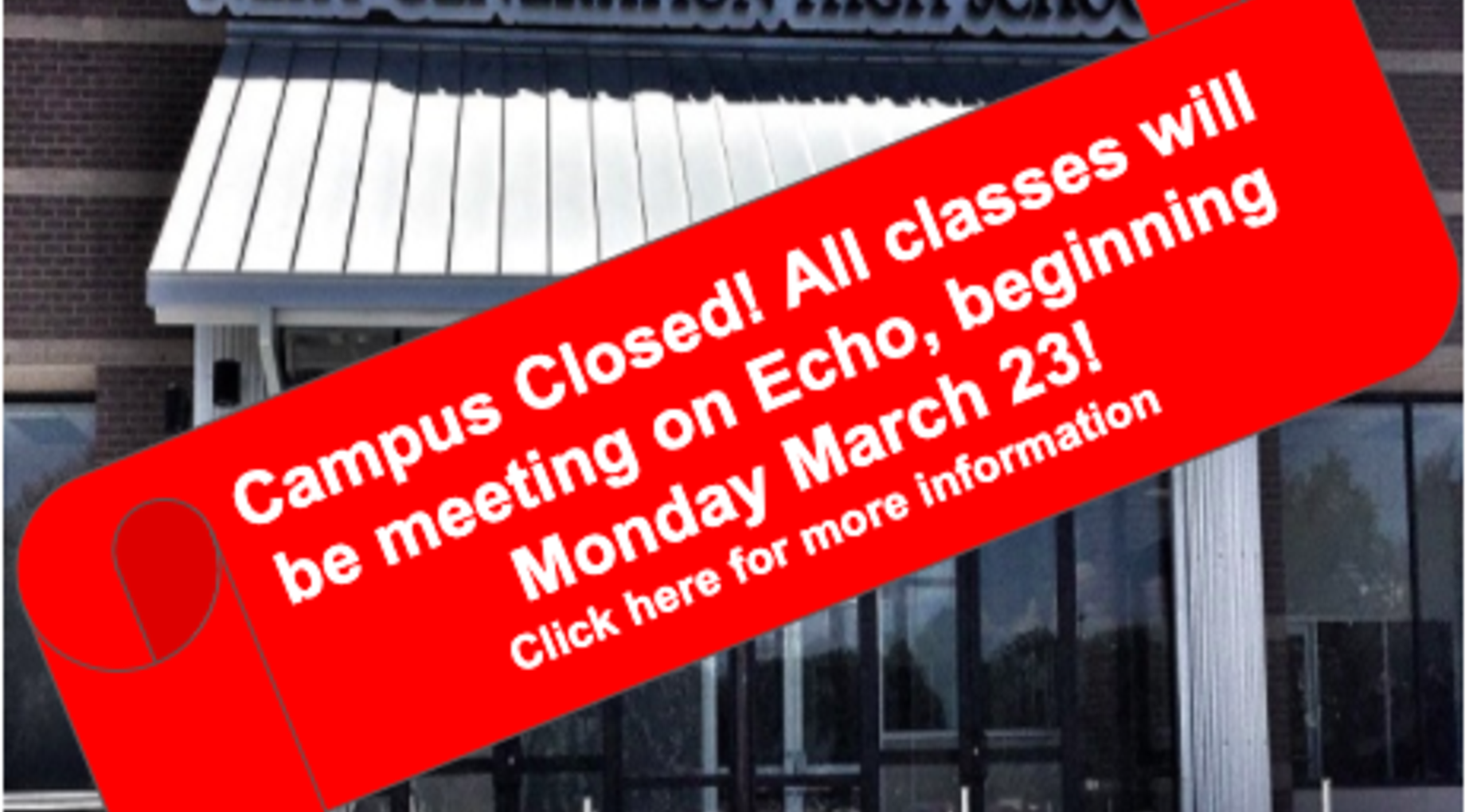 Campus Closed. All classes will be done online through Echo. Click the link for more information