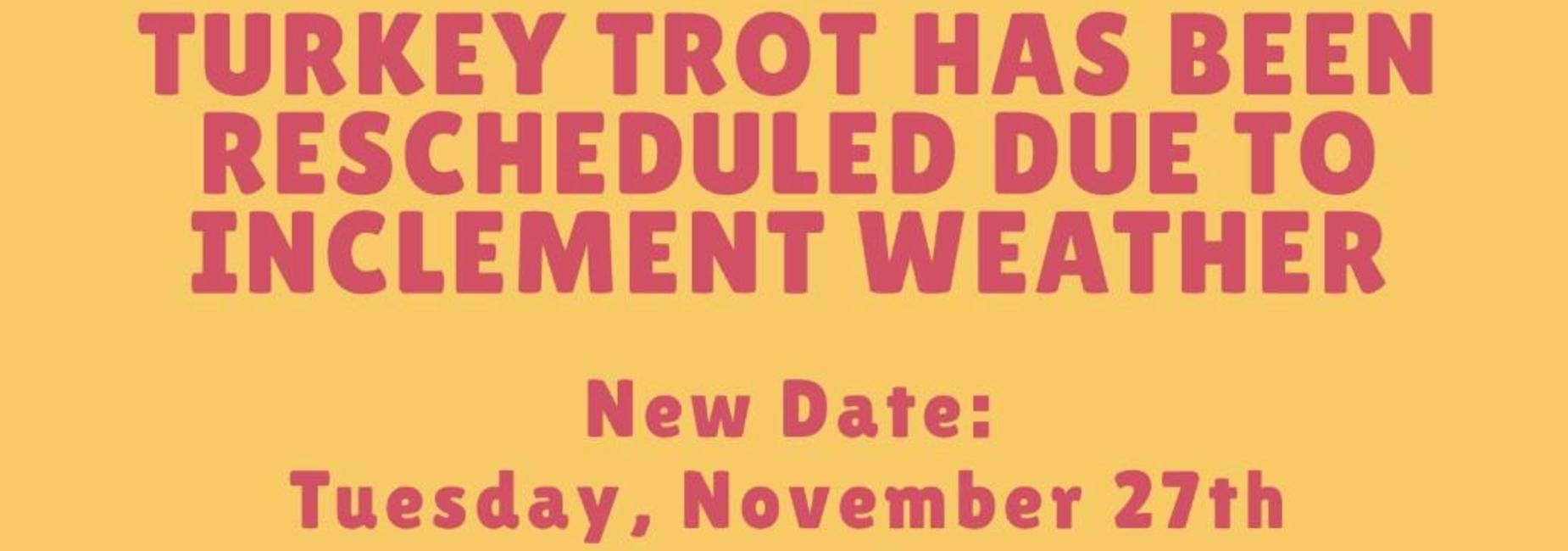 Turkey Trot Rescheduled