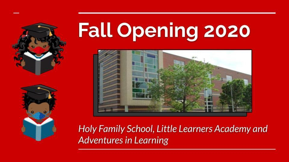 Holy Family Fall Re-Opening Slides