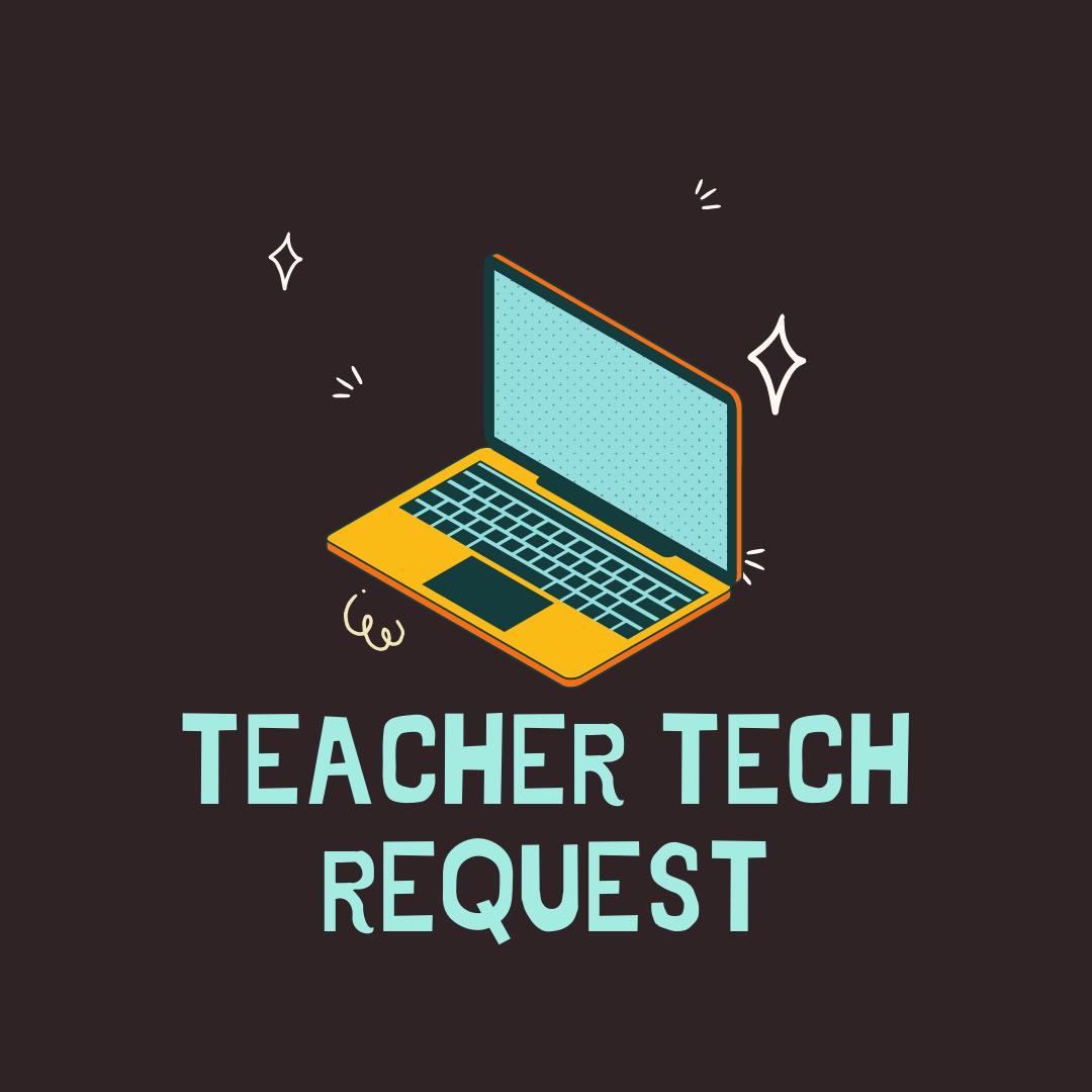 tech teacher request