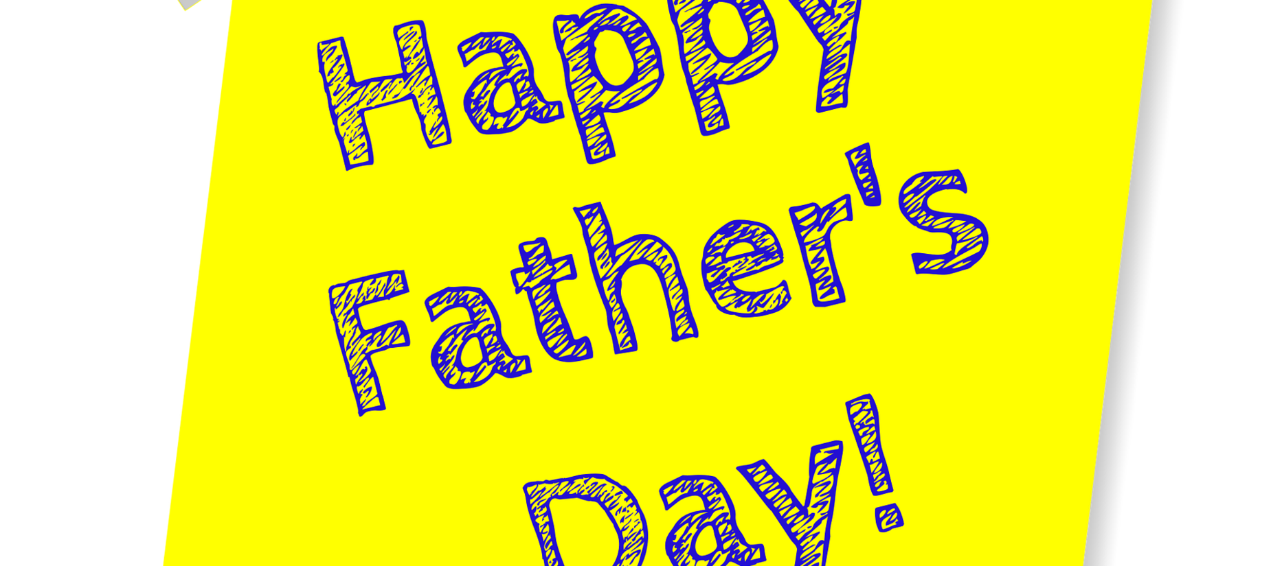 yellow post it note - with Happy Fathers Day
