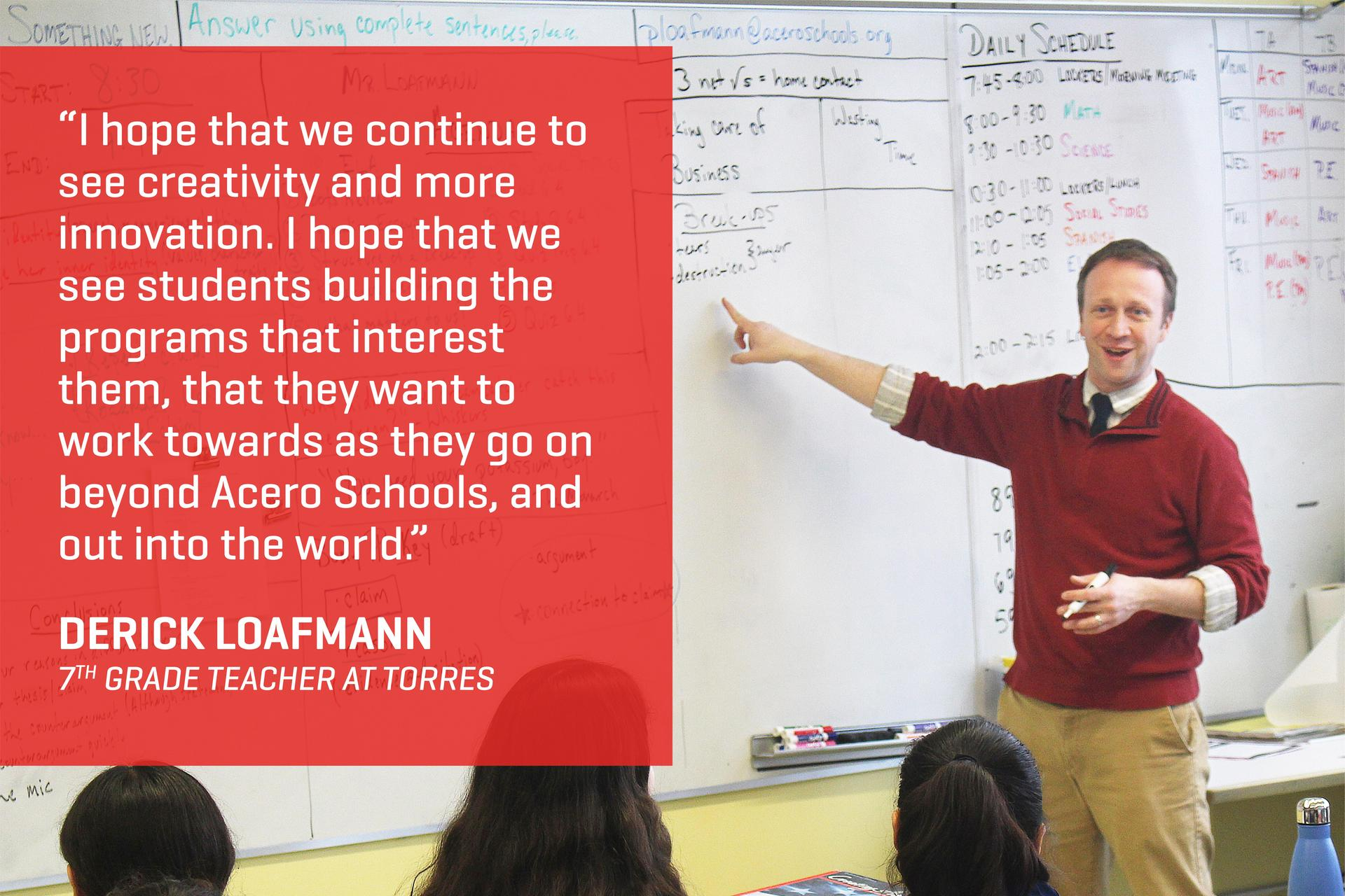 Another teacher explains what he hopes his students will obtain from Acero Schools.