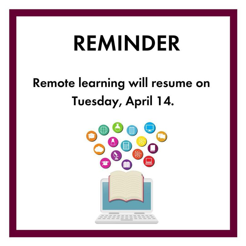 REMINDER: Remote Learning will resume on Tuesday, April 14 Featured Photo