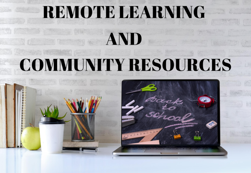 Graphic for Remote Learning and Community Resources