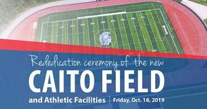 Re-Dedication of Caito Field October 18th, beginning at 6pm