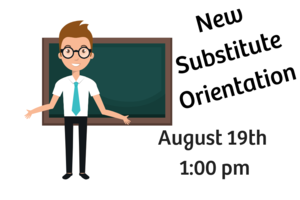 New Substitute orientation August 19 at 1 pm