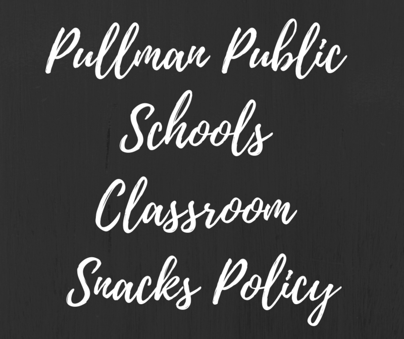 Pullman Public Schools Classroom Snacks Policy Thumbnail Image