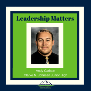 Leadership Matters - Andy Carlsen, Clarke N. Johnsen Jr. High