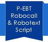 P-EBT Robocall & Robotext Script