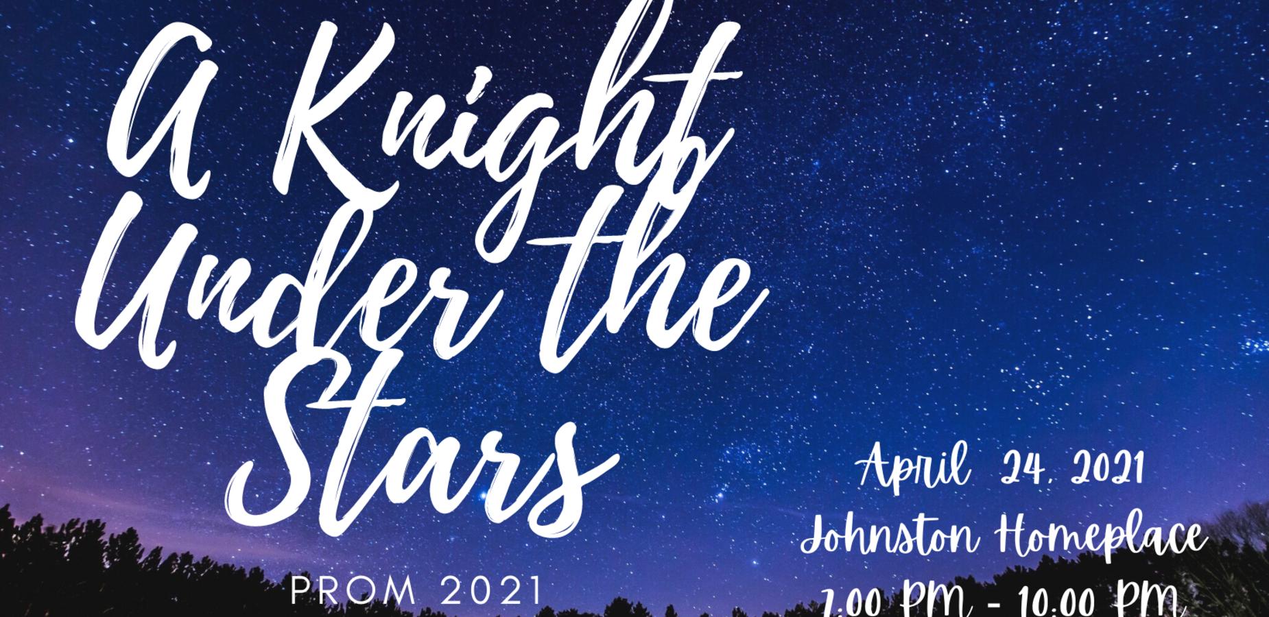 A Knight Under the Stars Prom 2021