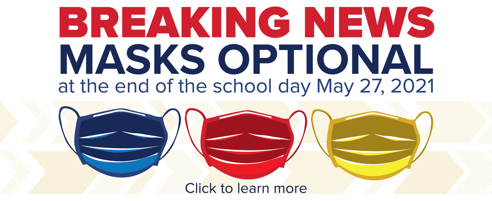 Breaking News: Masks Optional at the end of the school day on May 27, 2021