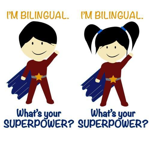 I'm Bilingual! What is your SUPER POWER?