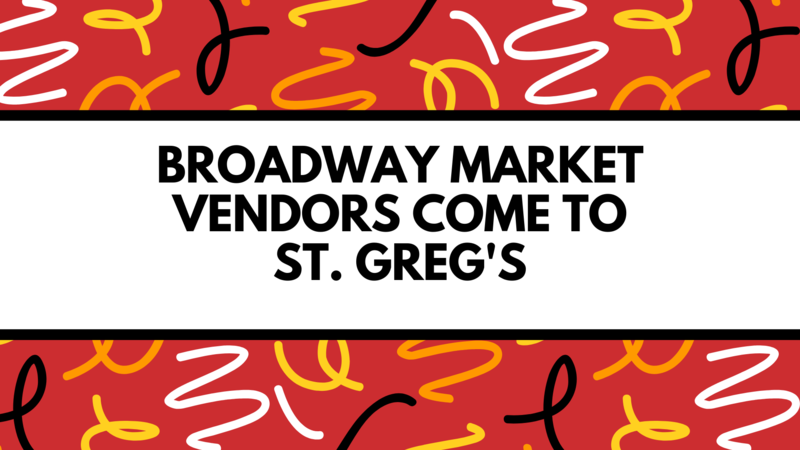 Broadway Market Vendors Come to St. Greg's Featured Photo
