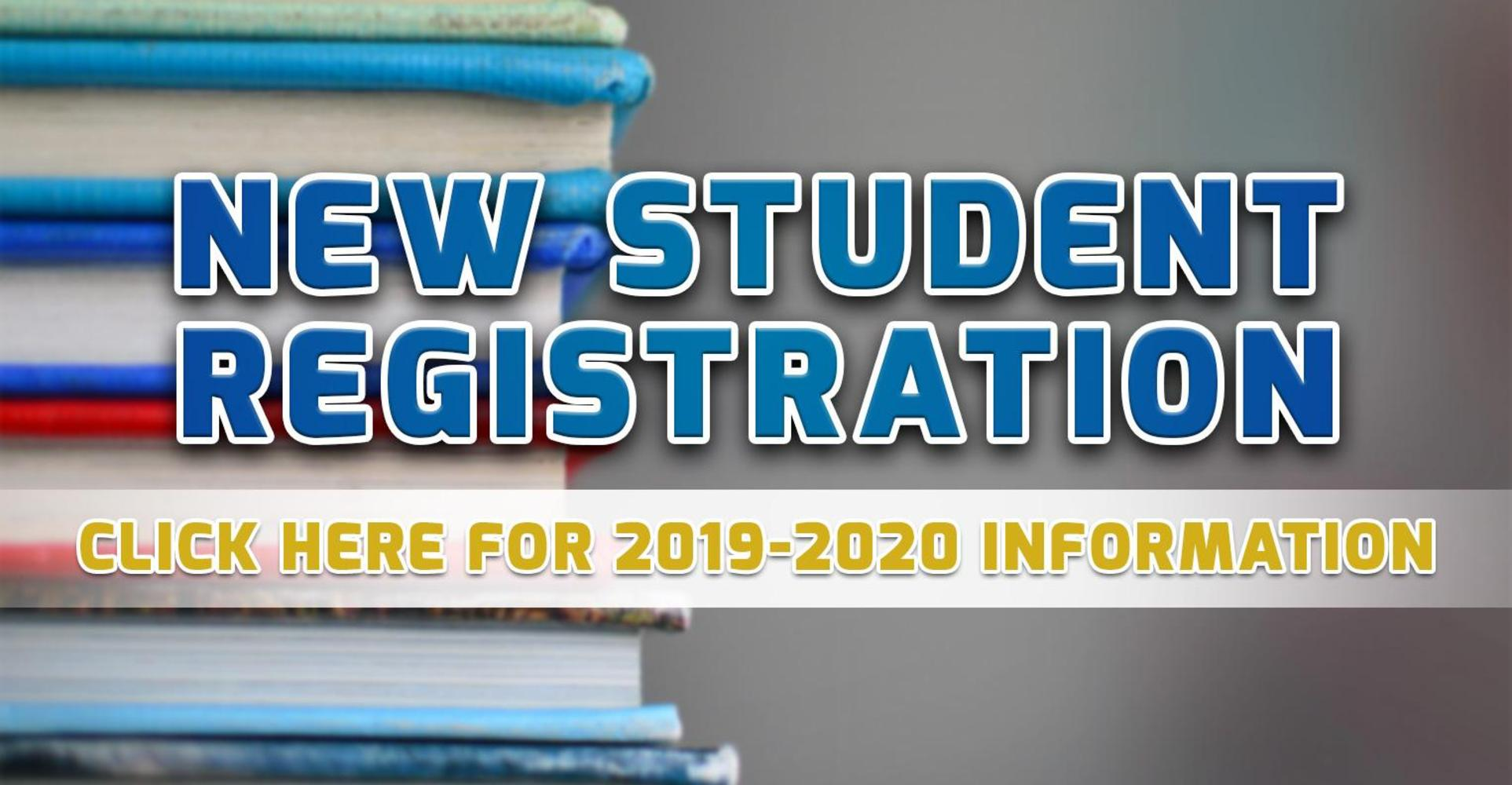 New Student Registration Information (2019-2020)
