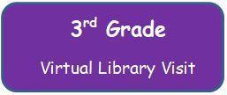 3rd Grade Virtual Library Visit