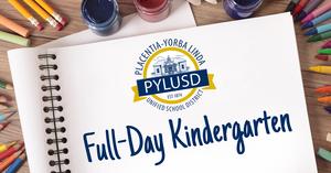Full-Day Kindergarten graphic for PYLUSD.