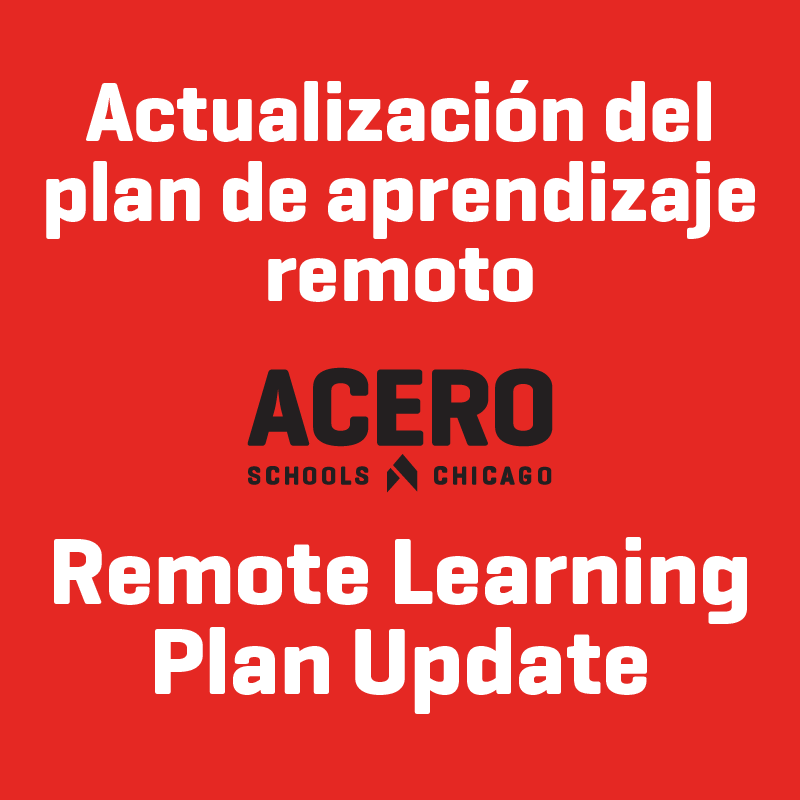 Actualización del plan de aprendizaje remoto - Remote Learning Plan Update  This news update shares specifics regarding Acero Schools remote learning plans and was posted 10.9.2020