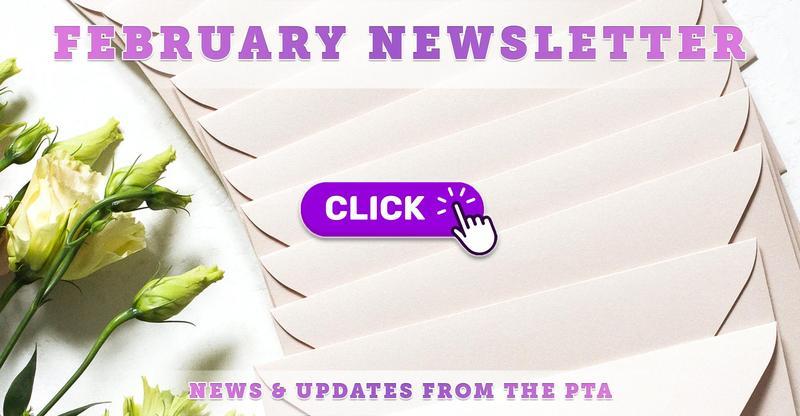 PTA Newsletter - February 2021 Edition