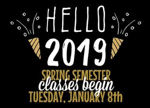 SPRING SEMESTER CLASSES BEGIN TUESDAY, JANUARY 8TH
