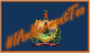 Vermont flag with #IAmVermontToo overlaid