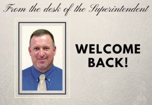 From the Desk of the Superintendent: Welcome Back from Mr. D. Mark Byrd