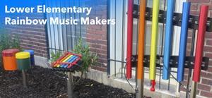Lower Elementary Rainbow Music Makers