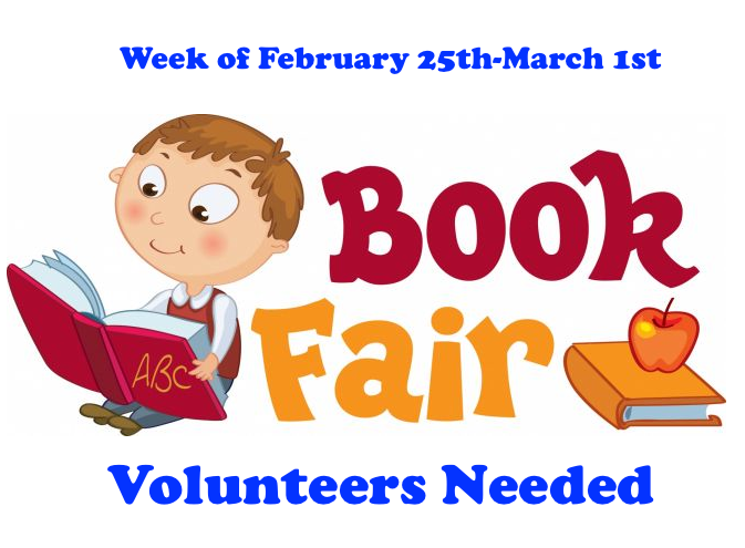 Book Fair Week of February 25th-March 1st Volunteers Needed