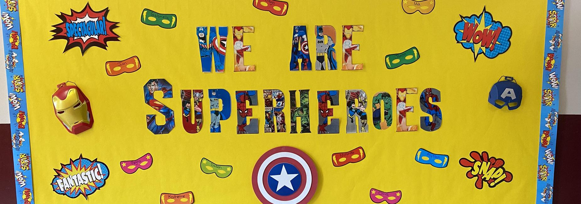 Open House 2021-2022 Board: We are Superheroes
