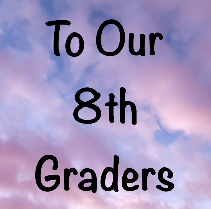 To Our 8th Graders: A Message from Administrators, Faculty and Staff Featured Photo