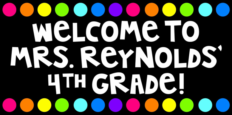 Welcome to Mrs. Reynolds' 4th Grade!
