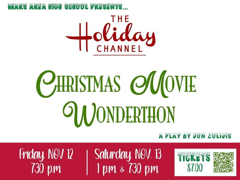 Mars Area High School will present The Holiday Channel Christmas Movie Wonderthon, a comedy by Don Zolidis, at 7:30 p.m. on Friday, Nov. 12, and at 1 p.m. and 7:30 p.m. on Saturday, Nov. 13, in the auditorium