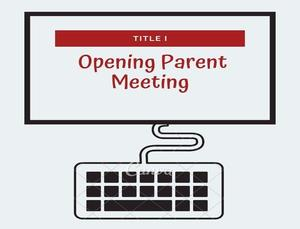 Title I Opening Parent Meeting.jpg