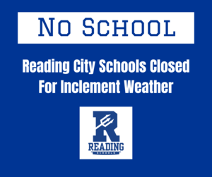 no school reading city schools closed for inclement weather