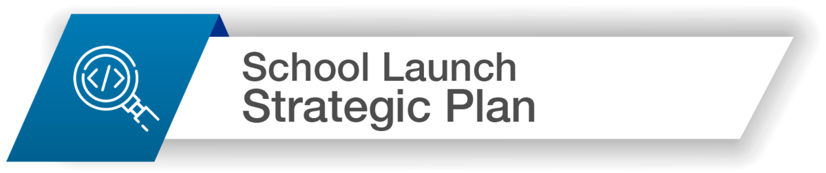 School Launch Strategic Plan