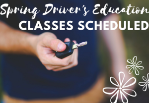 Spring Driver's Education Classes Scheduled