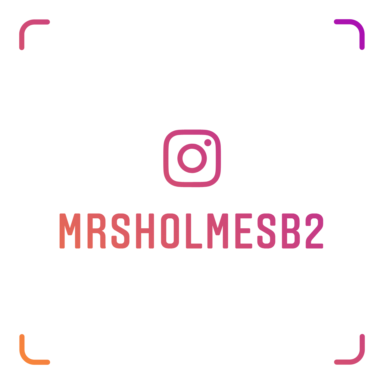 Follow on Instagram, MrsHolmesB2