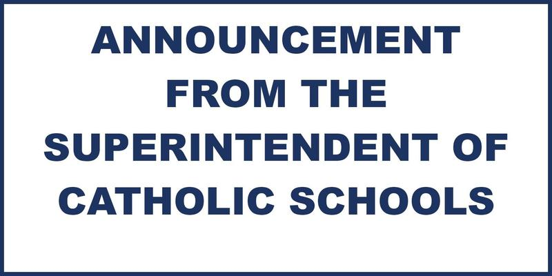 Announcement from the Superintendent of Catholic Schools Featured Photo