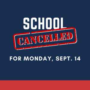 School Cancelled for Monday