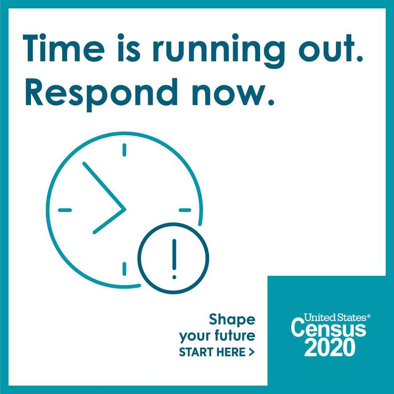 Census 2020 - Time is Running Out.  Respond Now.