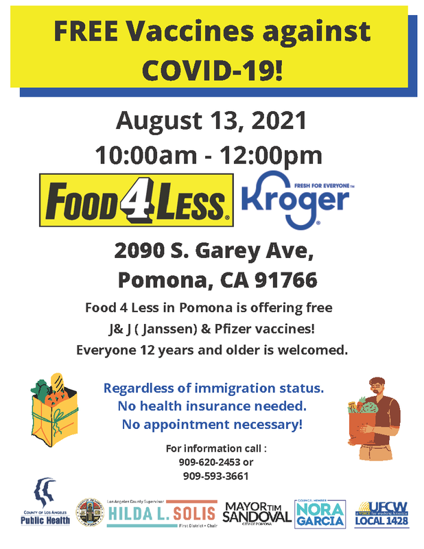 Food 4 Less in Pomona is offering free J& J ( Janssen) & Pfizer vaccines! Everyone 12 years and older is welcomed.