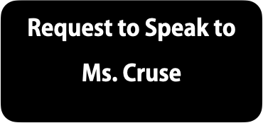 Request to Speak to Ms. Cruse