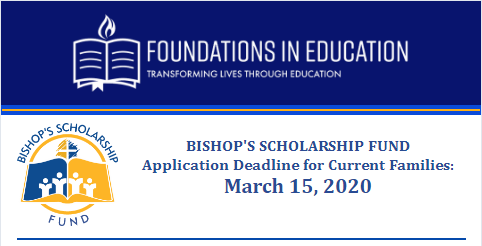 Bishop's Scholarship Fund Deadline for current Families - March 15, 2020