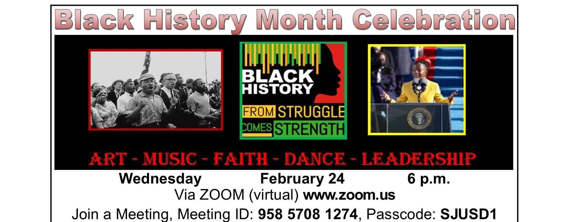 Black History Month Celebration, Wed., Feb. 24, 6pm, Zoom.com, Meeting ID 958 5708 1274, Passcode SJUSD1