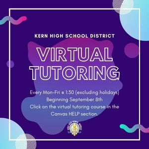 KHSD is offering a virtual tutoring program to all KHSD studnets beginning on September 8. Students can access virtual tutoring on Canvas under the HELP section.