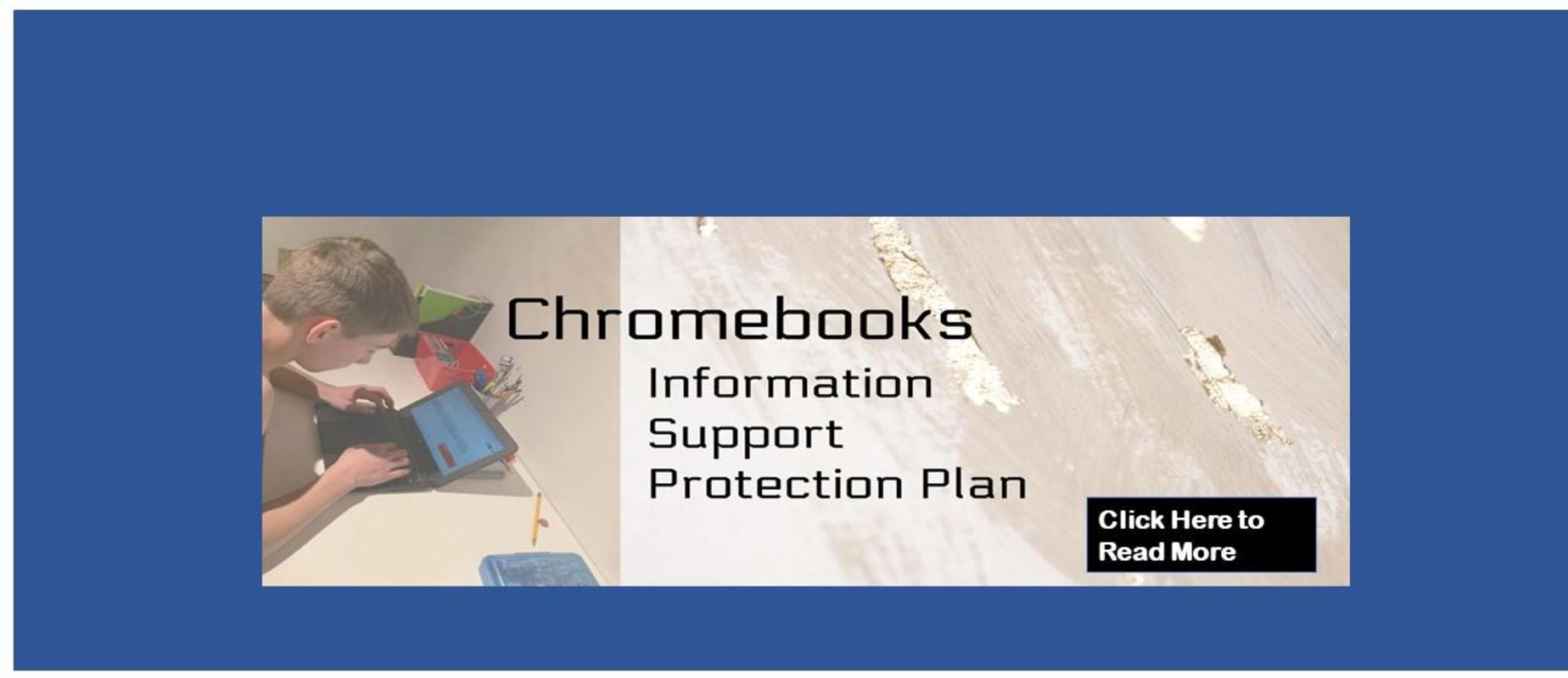 Chromebooks:  Information, Support, Protection Plan