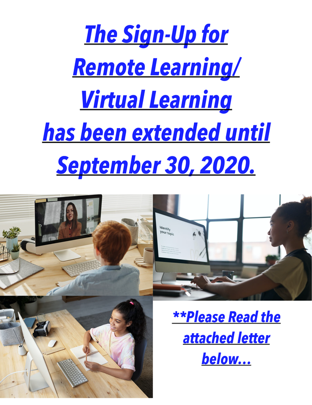 The Sign-Up for *  Remote Learning/Virtual Learning has been extended until  September 30, 2020. Featured Photo